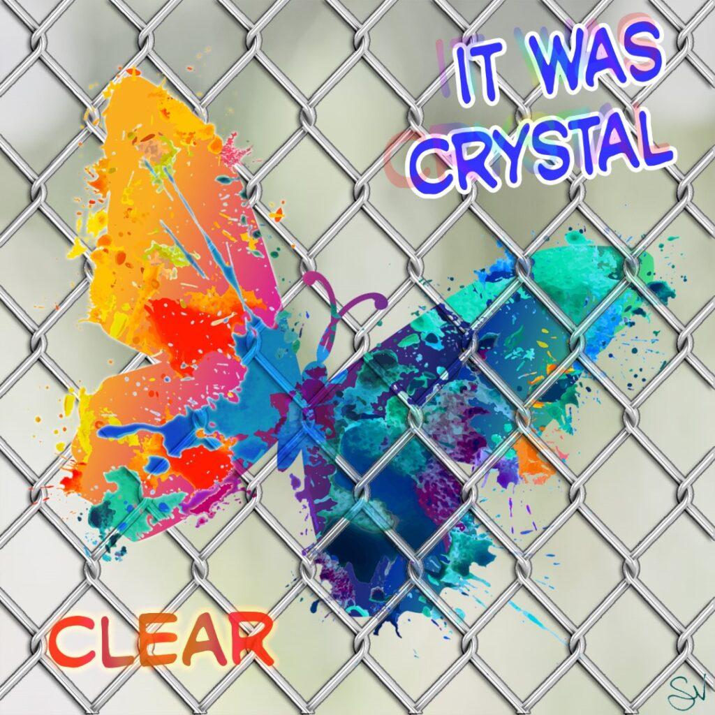 It weas crystal clear