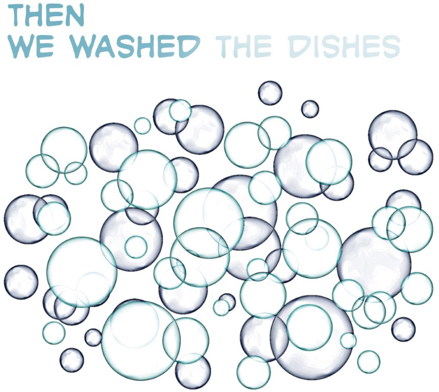 Then we washed the dishes